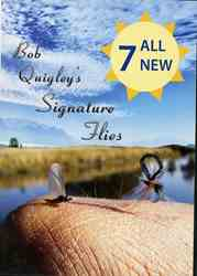 Bob Quigleys Signature Flies: VOL II Bob Quigleys Signature Flies: VOL II 7 All New Flies
