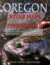 Oregon River Maps and Fishing Guide Oregon River Maps and Fishing Guide