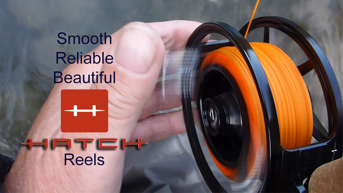 Beautiful, smooth operating Hatch Reels are made entirely within the United States.